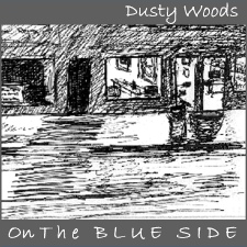 On The Blue Side album | Dusty Woods.